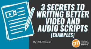 3 Secrets to Writing Better Video and Audio Scripts [Examples]