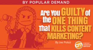Are You Guilty of the One Thing That Kills Content Marketing?