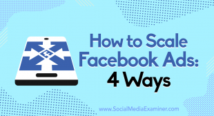 How to Scale Facebook Ads: 4 Ways