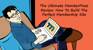 The Ultimate MemberPress Review: How to Build the Perfect Membership Site