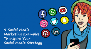 9 Social Media Marketing Examples to Inspire Your Social Media Strategy