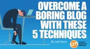 Overcome a Boring Blog With These 5 Techniques