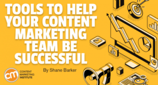 Tools to Help Your Content Marketing Team Be Successful