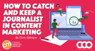 How to Catch and Keep a Journalist in Content Marketing