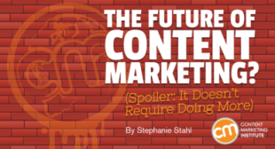 The Future of Content Marketing? (Spoiler: It Doesn't Require Doing More)