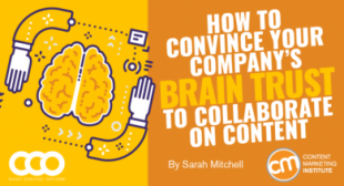 How to Convince Your Company's Brain Trust to Collaborate on Content