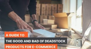 The Good and Bad of Deadstock Products for E-commerce