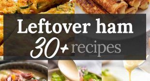 What to do with leftover ham – 30+ recipes!