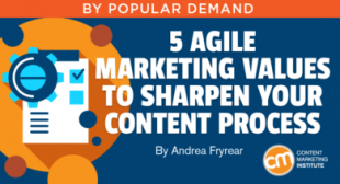 5 Agile Marketing Values to Sharpen Your Content Process
