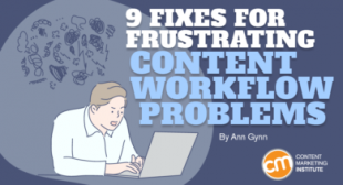 9 Fixes for Frustrating Content Workflow Problems