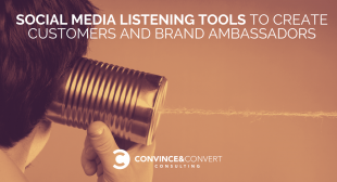 Top Social Media Listening Tools to Turn Followers into Customers and Brand Ambassadors