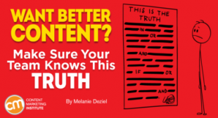 Want Better Content? Make Sure Your Team Knows This TRUTH