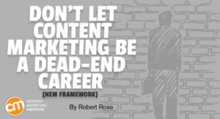 Don't Let Content Marketing Be a Dead-End Career [New Framework]