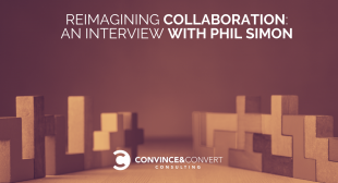 Reimagining Collaboration: Interview with Phil Simon