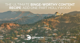 The Ultimate Binge-Worthy Content Recipe: Add One Part Hollywood