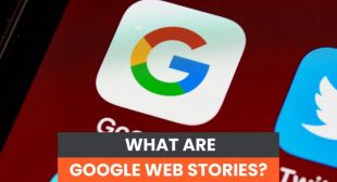 What Are Google Web Stories?