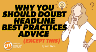 Why You Should Doubt Headline Best Practices Advice (Except This)