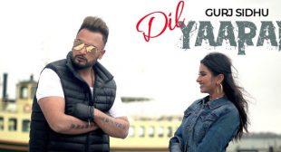 Dil Yaaran De Lyrics – Gurj Sidhu