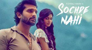 Sochde Nahi Lyrics – Yuvraj Hans