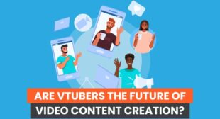 Are VTubers the Future of Video Content Creation?