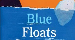Blue Floats Away: A Tender Illustrated Fable About Our Capacity for Transformation, Told Through the Story of Water