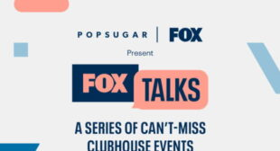 Fox Gives New Fall Shows a Boost in Partnership With Clubhouse, PopSugar