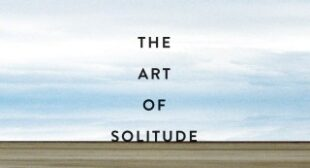 The Art of Solitude: Buddhist Scholar and Teacher Stephen Batchelor on Contemplative Practice and Creativity